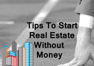 DC Fawcett Real Estate-Tips-To-Start-Real-Estate-Without-Money