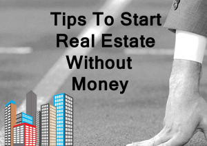 tips-to-start-real-estate-without-money-by-dc-fawcett
