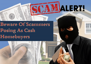 DC Fawcett -Beware-Of-Scammers-Posing-As-Cash-Homebuyers