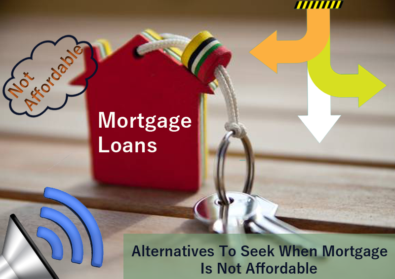 Alternatives-To-Seek-When-Mortgage-Is-Not-Affordable
