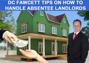 Dc-Fawcett-Tips-On-How-To-Handle-Absentee-Landlords