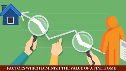 Factors-Which-Diminish-The-Value-Of-a-Fine-Home