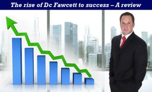 The rise of Dc Fawcett to success – A review