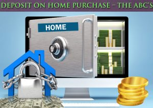 Dc Fawcett Real Estate - Deposit-on-home-purchase-The-ABCs