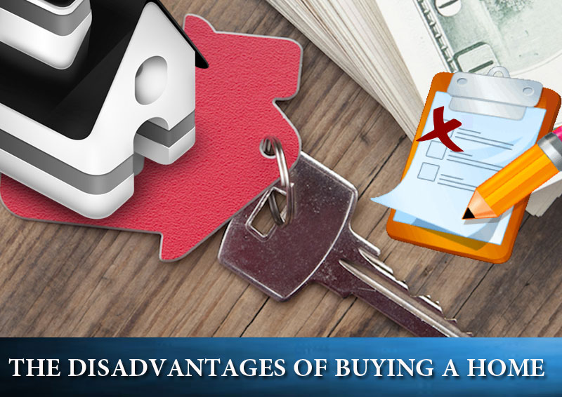 Dc Fawcett Disadvantages of buying a home