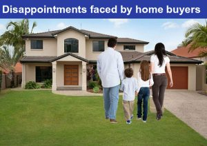 Disappointments faced by home buyers