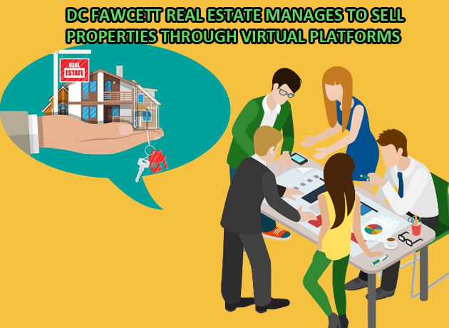 DC Fawcett Real Estate Manages To Sell Properties Through Virtual Platforms